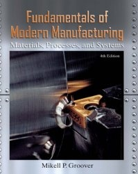 Книга Fundamentals of Modern Manufacturing: Materials, Processes, and Systems