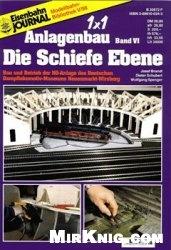 Журнал Eisenbahn Journal. 1x1 Anlagenbau. Band VI. Die Schiefe Ebene