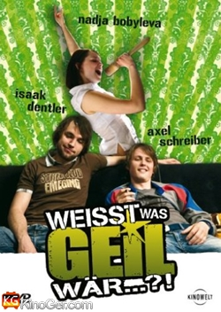 Weißt was geil wär...?! (2007)