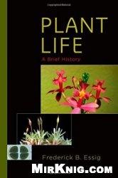Книга Plant Life: A Brief History