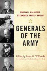 Книга Generals of the Army Marshall, MacArthur, Eisenhower, Arnold, Bradley