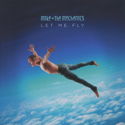 Mike + the Mechanics - 2017 - Let Me Fly [BMG, 538268632, Replica]