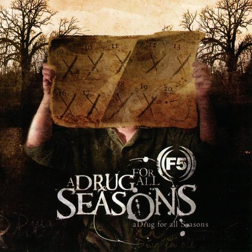 F5 - 2005 - A Drug For All Seasons [Deadline Music, CLP 1562-2, USA]