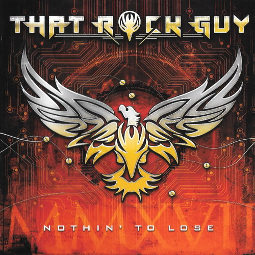 That Rock Guy - 2017 - Nothin' To Lose [Aor Heaven, AORH 00151, Germany]