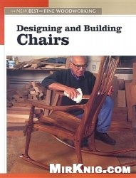 Книга Designing and Building Chairs: The New Best of Fine Woodworking