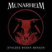 Munarheim > Stolzes Wesen Mensch  (2015)