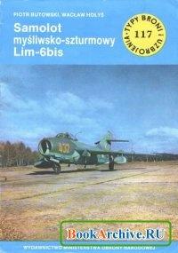 Samolot myśliwsko-szturmowy Lim-6bis (Typy Broni i Uzbrojenia 117).