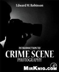 Книга Introduction to Crime Scene Photography
