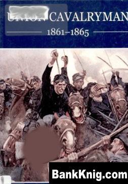Книга Osprey - Warrior - 013 - Union Cavalryman 1861-65  21,06Мб