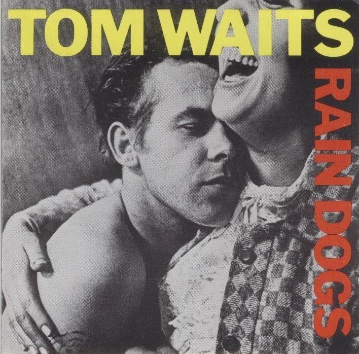 Tom.Waits Rain.Dogs