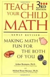 Книга Teach Your Child Math: Making Math Fun for the Both of You, 3rd edition