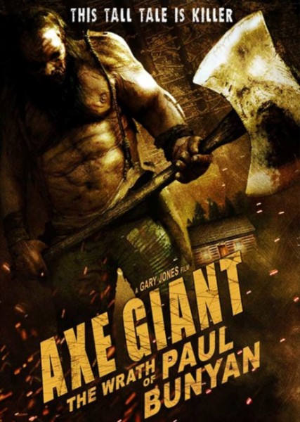 Баньян / Великан с топором: Гнев Пола Баньяна / Axe Giant: The Wrath of Paul Bunyan (2013) WEB-DL 720p + WEB-DLRip