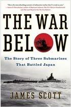 Книга The War Below: The Story of Three Submarines That Battled Japan