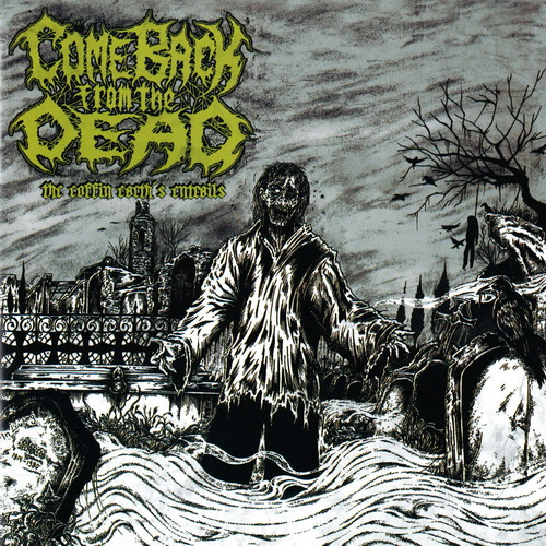 Come Back From The Dead - 2015 - The Coffin Earth's Entrails [BlackSeed Productions, SEED029, Spain]