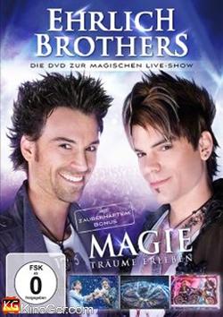 Ehrlich Brothers - Magie: Träume erleben (2015)