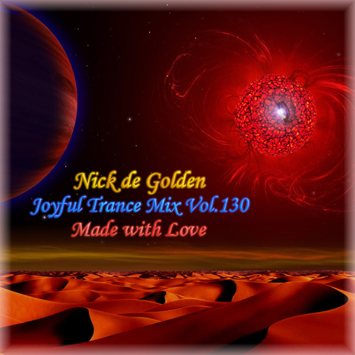 Nick de Golden – Joyful Trance Mix Vol.130 (Made with Love)