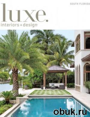 Книга Luxe Interiors + Design - Fall 2013 (South Florida)