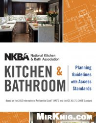 Книга NKBA Kitchen and Bathroom Planning Guidelines with Access Standards
