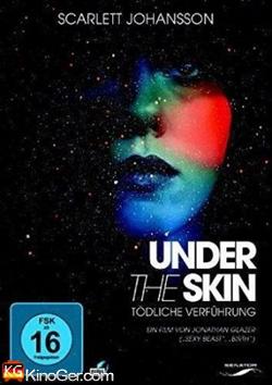 Uder the Skin - Tödlinche Verführug (2013)