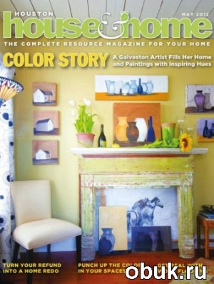 Книга Houston House & Home - May 2012