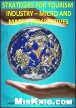 Книга Strategies for Tourism Industry - Micro and Macro Perspectives