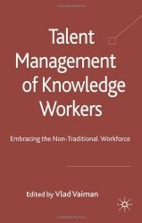 Книга Talent Management of Knowledge Workers: Embracing the Non-Traditional Workforce