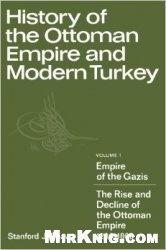Книга History of the Ottoman Empire and Modern Turkey: Volume 1, Empire of the Gazis: The Rise and Decline of the Ottoman Empire 1280-1808