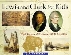 Книга Lewis and Clark for Kids: Their Journey of Discovery with 21 Activities