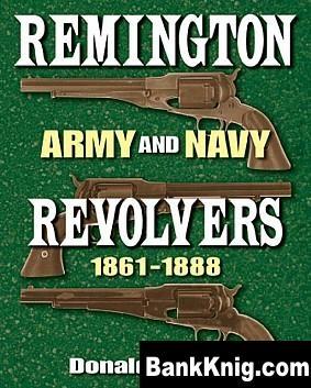 Книга Remington Army and Navy Revolvers, 1861-1888 pdf (e-book) 8,24Мб