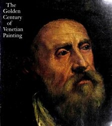 The Golden Century of Venetian Painting