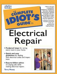 Книга The Complete Idiots Guide to Electrical Repair