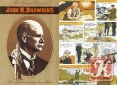 Книга The American Gunmaker John M. Browning