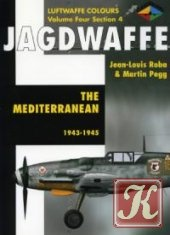 Jagdwaffe Volume Four, Section 4: The Mediterranean 1943-1945 (Luftwaffe Colours)