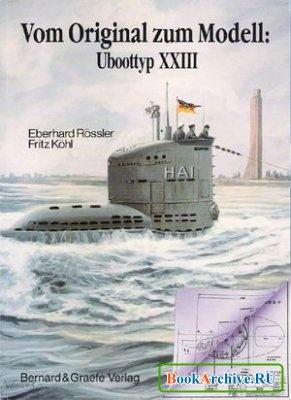 Книга Vom Original zum Modell: Uboottyp XXIII