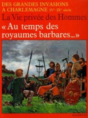 Книга P. Perrin, P. Forni - Au temps des royaumes barbares (La Vie privee des hommes)