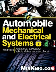 Книга Automobile Mechanical and Electrical Systems: Automotive Technology: Vehicle Maintenance and Repair