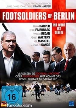 Footsoldiers of Berlin - Inhr Wort ist Gesetz (2012)