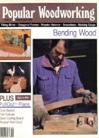 Журнал Popular Woodworking №47 February-March 1989