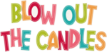KAagard_BirthdayWish_Word2_BlowOutTheCandles.png