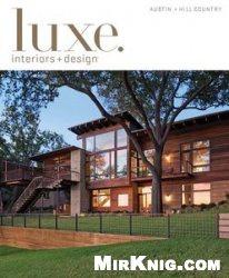 Книга Luxe Interior + Design Magazine Austin + Hill Country Edition - Fall 2013