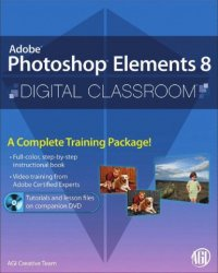 Книга Adobe Photoshop Elements 8 - Digital Classroom