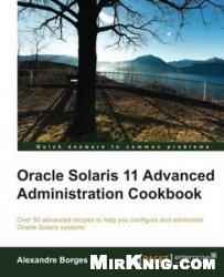 Книга Oracle Solaris 11 Advanced Administration Cookbook