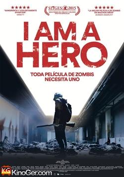 I AM A HERO - ICH BIN DER HELD DER ZOMBIE-WELT (2015)