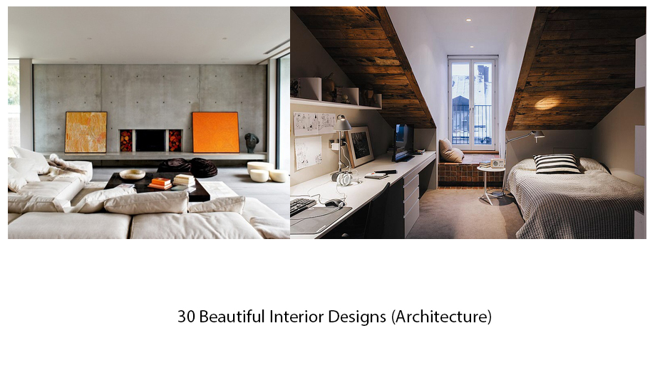 30 Beautiful Interior Designs (Architecture)