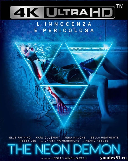 Неоновый демон / The Neon Demon (2016) | UltraHD 4K 2160p