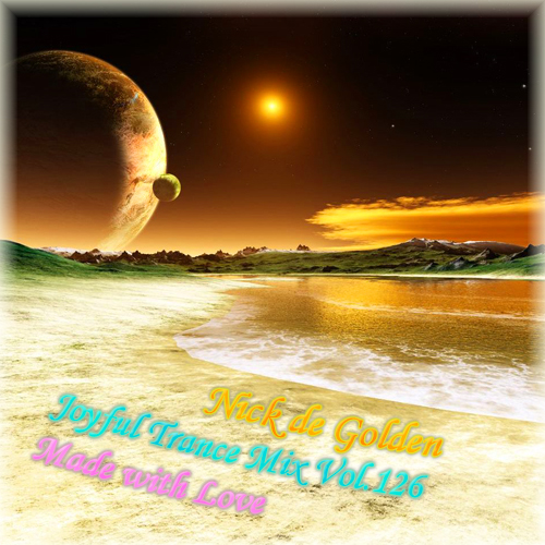 Nick de Golden – Joyful Trance Mix Vol.126 (Made with Love)