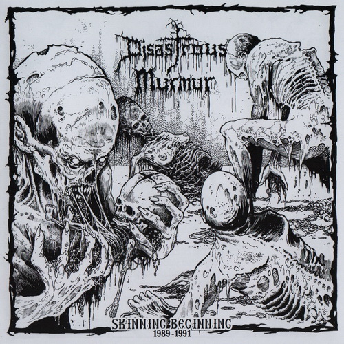 Disastrous Murmur - 2018 - Skinning Beginning (1989-1991) [Floga Rec., FL187CD, Greece]
