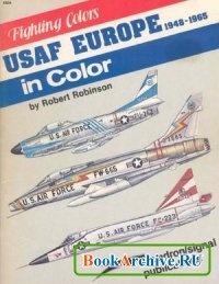 Книга USAF Europe in Color 1948-1965 (Fighting Colors Series 6504).