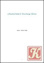 Книга A Practical Guide to Free Energy Devices
