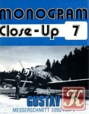 Gustav. Messerschmitt 109G Part 2 (Monogram Close-Up 7)